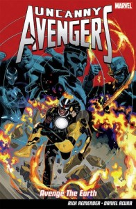 Uncanny Avengers: Avenge the Earth – Rick Remender & Daniel Acuna