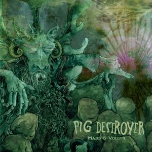 Pig Destroyer – Mass & Volume