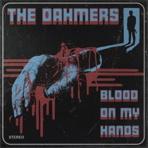 thedahmers-bloodonmyhands_7%22-1400x1400